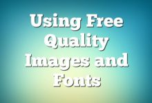 Using Free Quality Images and Fonts